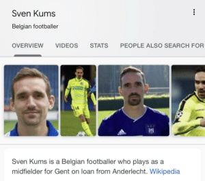 The name of this football player is amazing 😂: Sven Kums  Belgian footballer  PEOPLE ALSO SEARCH FOR  OVERVIEW  VIDEOS  STATS  14  ARTAE  Sven Kums is a Belgian footballer who plays as a  midfielder for Gent on loan from Anderlecht. Wikipedia The name of this football player is amazing 😂