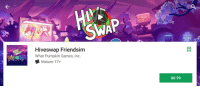 "Android, Future, and Google: SW  AP  Hiveswap Friendsim  What Pumpkin Games, Inc.  M Mature 17+  IVE  因  $0.99 everythinghiveswap:  whatpumpkin: So we released HIVESWAP Friendsim Vol. 3 today, but sort of just shared the Google Play link without really saying ""hey, this game we love is also available now on Google Play for all Android users!"" Well … there ya go. We just said it. It feels good!   And all past and future volumes of HIVESWAP Friendsim will now be available on Android. So that's cool, too!  all past and future volumes of HIVESWAP Friendsim will now be available on AndroidMay 11, 2018"