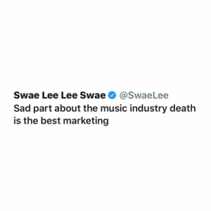 Do y'all agree with what #SwaeLee tweeted?! 🤔 https://t.co/crRjJSdlWT: Swae Lee Lee Swae O @SwaeLee  Sad part about the music industry death  is the best marketing Do y'all agree with what #SwaeLee tweeted?! 🤔 https://t.co/crRjJSdlWT