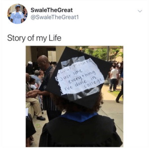 College, Dank, and Life: SwaleTheGreat  @SwaleTheGreat1  Story of my Life  Last minnte  Just life  everything  I've done in  COllege  > Just @me next time. by blurredlimes9 FOLLOW HERE 4 MORE MEMES.