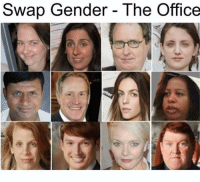 Memes, The Office, and The Worst: Swap Gender - The Office who looks the best? who looks the worst? follow @michaelscottscarn for more 🌟 link in bio to read about the tinder shaming hahah