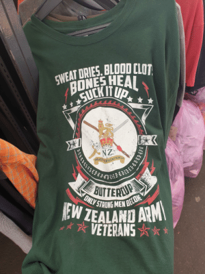 Bones, Wild, and Strong: SWEAT DRIES. BLOOO CLOT  BONES HEAL  SUCKI  NZ  NGATITIMATAUBNGA  BUTTERU  ONLY STRONG MEN BECONE  EW ZEALAND ARM  VETERANS Found on the wild - kiwi edition!