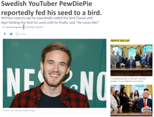"""Patriotic, Getty Images, and Images: Swedish YouTuber PewDiePie  reportedly fed his seed to a bird.  Witness reports say he repeatedly called the bird Clause and  kept feeding the bird his seed until he finally said """"He Loves Me!""""  By: RealGamingGecko 7/20/2019 9:30 EST  f  SHARE  MOST READ  NE NO  """"Incredible patriots"""" is the new """"very fine  people"""": Trump defends racist chants  Photo by John Lamparski/Getty Images Not Another Controversy"""
