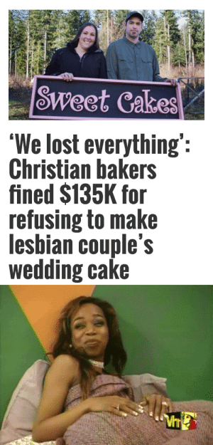 Bad, Children, and Love: SWeet Cakes  We lost everything'  Christian bakers  fined $135K for  refusing to make  lesbian couple's  wedding cake plaidandredlipstick: hussyknee:  I love how they left out the part about them giving out the lesbian couple's personal information to send them death threats, running them out of their home, and encouraging other fundies to petition to have their children taken away. **examines fingernails** Also the fact that they raised half million dollars from other raging homophobes to fund this bigotry. I hope the dickholes lose the shirts off their backs and have to live out of a van. But that's too much to hope for.   I just wanna add that the lesbian couple were getting married because their mutual friend had just died of cancer and they were adopting her two daughters… and that the death threats were so bad that they had to quit their jobs and move.   it's never just about a cake. it's about the precedent you set when you allow ppl to discriminate. it's about all the disgusting bigots that crawl out of the woodwork when they feel like they have the right to hate.
