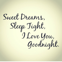 sweetdreams goodnightworld: Sweet Dreams  Sleep Tight  1 Move your  goodnight sweetdreams goodnightworld