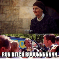 Bitch, Memes, and Run: Sweet girl.  RUN BITCH RUUUNNNNNNN  unch con Even though I was already expecting her this still scared the shit out of me 💀😂