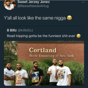 The dude retweeting it looks like them too by -dissapointment- MORE MEMES: Sweet Jerzey Jonez  @ReeseNeedsAHug  Y'all all look like the same nigga  B Billz @killbillzz  Road tripping gotta be the funniest shit ever  Cortland  State University of New York  SiEMEY  Champis The dude retweeting it looks like them too by -dissapointment- MORE MEMES