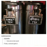 Omg... Follow me ( @god.of.appleysauce )for more funny tumblr and textpost: SWEET  TEA  CRUE L  TEA  southerlyscholar  holyheifer  Welcome to the south  Finally, someone  Finally, someone gets it. Omg... Follow me ( @god.of.appleysauce )for more funny tumblr and textpost