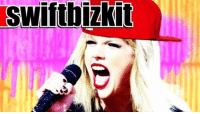 Taylor Swift, Nick, and Swift: swifthizkit This is what Taylor Swift would sound like as a Limp Bizkit song.  Performed and written by Nick Lutsko