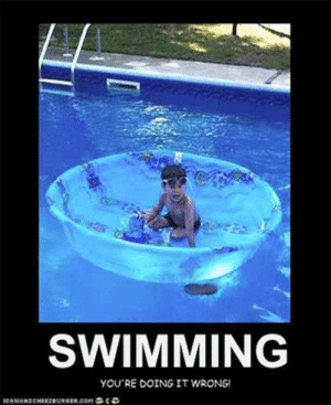 Memes, Pinterest, and Summer: SWIMMING  yOU'RE DOING IT WRONG  ICANHACHEEZEUG.coMce #memes #poolmemes #summermemes #funnymemes #poolquotes #summerquotes #summer #pool #YourTango | Follow us: www.pinterest.com/yourtango