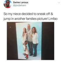 Memes, Lmfao, and 🤖: Swine Leroux  t @jordieham  So my niece decided to sneak off &  jump in another families picture! Lmfao It's a great picture tho 😂😍 @peopleareamazing @peopleareamazing @peopleareamazing