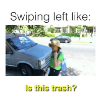 for more video originals starring your favorite BuzzFeed stars, follow 👉 @buzzfeedvideo 😎: Swiping left like  13  ls this trash? for more video originals starring your favorite BuzzFeed stars, follow 👉 @buzzfeedvideo 😎