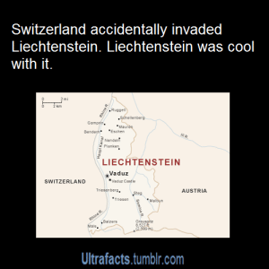 """flylittlekoala:  ultrafacts:  ampy-pony:  macwithac:  ultrafacts:  For more posts like this, follow Ultrafacts (Source)  Lichtenstein be like """"they're invading, but whatever.""""  But how do you """"accidentally"""" invade a country?  On 5 December 1985, rockets fired by the Swiss Army landed in Liechtenstein, causing a forest fire. Compensation was paid. On 13 October 1992, following written orders, Swiss Army cadets unknowingly crossed the border and went to Triesenberg to set up an observation post. Swiss commanders had overlooked the fact that Triesenberg was not on Swiss territory. Switzerland apologized to Liechtenstein for the incident. In March 2007, a company of 171 Swiss soldiers mistakenly entered Liechtenstein, after taking a wrong turn in the darkness. The troops returned to Swiss territory before they had travelled more than 2km into the country. The Liechtenstein authorities did not discover the """"invaders"""", and were informed by the Swiss after the incident. The incident was disregarded by both sides. A Liechtenstein spokesman said """"It's not like they invaded with attack helicopters"""" Sources: 1 2 3  how do you even tell your superior officer I mean""""uh Sir… I'm sorry but I think… we're not in Switzerland anymore""""""""what are you trying to say cadet""""""""Sir I think we invaded Liechtenstein.""""""""…goddamn it, not again."""" : Switzerland accidentally invaded  Liechtenstein. Liechtenstein was cool  with it.  km  Ruggell  Séhellenberg  Gampfe.  *Maure  *Eschen  Bendern  Nendel  Planken  LIECHTENSTEIN  Vaduz  """"Vaduz Castie  SWITZERLAND  Triesenbers.  AUSTRIA  Steg  *Triesen  *Malbun  Rhine R.  """"Balzers  Mals.  Grausoltz  8,521  2.500 m)  Ultrafacts.tumblr.com  Haupt Kanal  Samina R flylittlekoala:  ultrafacts:  ampy-pony:  macwithac:  ultrafacts:  For more posts like this, follow Ultrafacts (Source)  Lichtenstein be like """"they're invading, but whatever.""""  But how do you """"accidentally"""" invade a country?  On 5 December 1985, rockets fired by the Swiss Army landed in Liechtenstein, """