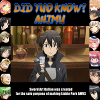 linkin park: Sword Art Online was created  for the sole purpose of making Linkin Park AMVS