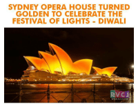 Amazing view.: SYDNEY OPERA HOUSE TURNED  GOLDEN TO CELEBRATE THE  FESTIVAL OF LIGHTS DIWALI  WWW, RVCJ, COM Amazing view.