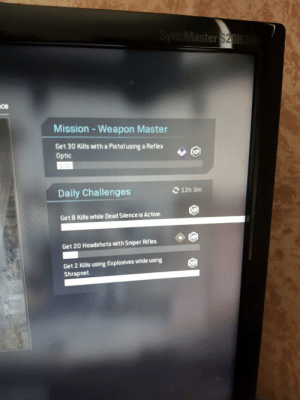 [Call Of Duty] I knew Modern Warfare was broken but damn!: SyncMaster $20B30  ce  Mission -Weapon Master  Get 30 Kills with a Pistol using a Reflex  Optic  XP  Daily Challenges  C12h 3m  Get 8 Kills while Dead Silence is Active.  Get 20 Headshots with Sniper Rifles.  Get 2 Kills using Explosives while using  Shrapnel [Call Of Duty] I knew Modern Warfare was broken but damn!