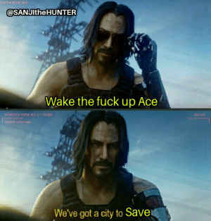 Fuck, MemePiece, and Got: SYSTEM SETUP NAV  @SANJItheHUNTER  Wake the fuck up Ace  MICROTECH HYDRA VER 21:22.003  BIO 302  SYSTEM SETUP NAV  We've got a city to Save Wakes up in not dead.