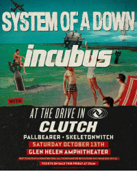Friday, Memes, and Box Office: SYSTEMOFADOWN  ID  WITH  AT THE DRIVE IN  CLUTCH  PALLBEARERSKELETONWITCH  SATURDAY OCTOBER 13TH  GLEN HELEN AMPHITHEATER  BuY TICKETS AT LIVENATI©N.COM. ALL TICKETMASTER OUTLETS OR THE VENUE BOX OFFICE  TICKETS ON SALE THIS FRIDAY AT 1DAM San Bernardino, join us Saturday, October 13th at Glen Helen Amphitheater. Tickets on sale this Friday at 10am PT. letsdothis soad2018 sanbernardino
