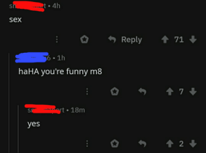 Funny, Sex, and Haha: t 4h  sm  sex  t 71  Reply  6 1h  haHA you're funny m8  t7  rt 18m  sr  yes  t 2 Oof 100