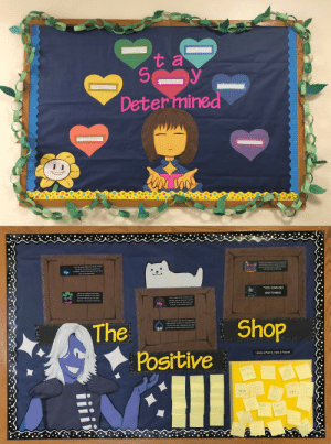 stylincheetah:  Wanted to share the Undertale and Deltarune themed boards I made for my dorm's floor this semester! They were super fun to work on :D special thanks to @dhroop for coming over and helping me shade Rouxl's hair!: t a  Determined   YOU CAN DO  ANYTHING!  The  Shop  Positive  Leave a Post-It, Take a Post-lt!  LEGEN stylincheetah:  Wanted to share the Undertale and Deltarune themed boards I made for my dorm's floor this semester! They were super fun to work on :D special thanks to @dhroop for coming over and helping me shade Rouxl's hair!