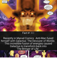 """I'll be posting a cosmic themed """"What If"""" today , so please turn on post notifications so that you don't miss it 🌐: T CAME  GALACTUS.  FOR  I HAVE  HEARD THE  ARGUME  AS  PRESENTED.  I JUDGE  THEM  Fact 300  Recently in Marvel Comics, Anti-Man fused  himself with Galactus: The Devourer of Worlds  This incredible fusion of energies caused  Galactus to transform back into  """"The Bringer of Life'  BUT, YOUR  HONOR--THE  BALANCE--  A NEW  UNTIL MORE  BALANCE I'll be posting a cosmic themed """"What If"""" today , so please turn on post notifications so that you don't miss it 🌐"""