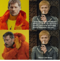 Memes, Queen, and Jon Snow: T destroyed the Sept of Baelor,  killing our uncle, the would-be  queen, a few lords and ladies,  and by extension, our son.  I lied to Jon Snow. https://t.co/AFOqQAmfJJ