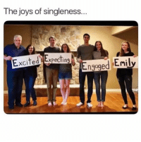 Forever, Girl Memes, and Excited: T he joys of singleness  Excited Expecting Forever an Emily
