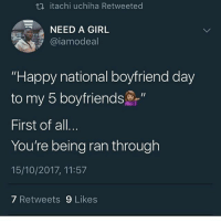 "Issa Transfer..😁😂😂: t, itachi uchiha Retweeted  NEED A GIRL  @iamodeal  ""Happy national boyfriend day  to my 5 boyfriends@""  First of all  You're being ran through  15/10/2017, 11:57  7 Retweets 9 Likes Issa Transfer..😁😂😂"