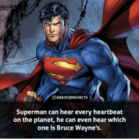 What is one power (only one) that you would want? • dccomics detectivecomics comics dccomicheroes dccomicvillains hero villain heroes villains justiceleague unitethe7 dccomicstudios dccu dccomicfacts dailycomics comic comicfacts dailycomicfacts: t,  O DAILYCOMICFACTS  Superman can hear every heartbeat  on the planet, he can even hear which  one is Bruce Wavne's. What is one power (only one) that you would want? • dccomics detectivecomics comics dccomicheroes dccomicvillains hero villain heroes villains justiceleague unitethe7 dccomicstudios dccu dccomicfacts dailycomics comic comicfacts dailycomicfacts