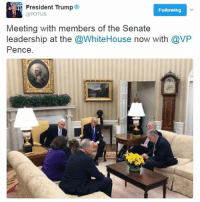 President Donald Trump tweeted a photo of himself & Vice President Pence meeting today with Senate Majority Leader Mitch McConnell & Senate Minority Leader Chuck Schumer.: T President Trump  Following  @POTUS  Meeting with members of the Senate  leadership at the @WhiteHouse now with @VP  Pence President Donald Trump tweeted a photo of himself & Vice President Pence meeting today with Senate Majority Leader Mitch McConnell & Senate Minority Leader Chuck Schumer.