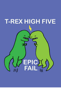 T-REX HIGH FIVE  EPIC  FAIL  (r