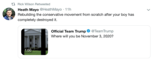 """These morons aren't the danger. The danger are the shitpiros and becks, calling Trump hitler and shitpiro saying """"Trump is a bad man with bad ideas that must be stopped by any means necessary""""... then magically with 0 evidence he stopped. 💰political profiteers: t Rick Wilson Retweeted  Heath Mayo @HeathMayo 11h  Rebuilding the conservative movement from scratch after your boy has  completely destroyed it.  TRUMP TO  8 0 2  Official Team Trump @TeamTrump  Where will you be November 3, 2020?  1:00 These morons aren't the danger. The danger are the shitpiros and becks, calling Trump hitler and shitpiro saying """"Trump is a bad man with bad ideas that must be stopped by any means necessary""""... then magically with 0 evidence he stopped. 💰political profiteers"""