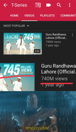 Bad, Videos, and youtube.com: T-Series  COMMUNIT  HOME  VIDEOS  PLAYLISTS  MOST POPULAR  Guru Randhawa:  LAHORE 745  GURU  RANDHAWA  MILLION+  VIEWS  Lahore (Officia...  ACROSS YOUTUBE  740M views  1 year ago  3:55  Guru Randhawa  745  MILLION+  VIEWS  Lahore (Official.  ACROSS YOUTUBE  740M views  Tyear ago  Impossible T-bad