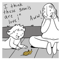 New comic on Webtoons about Snails... http://www.webtoons.com/en/slice-of-life/lunarbaboon/ep-230-snail-/viewer?title_no=523&episode_no=231: T think  these  snails  are in  love New comic on Webtoons about Snails... http://www.webtoons.com/en/slice-of-life/lunarbaboon/ep-230-snail-/viewer?title_no=523&episode_no=231