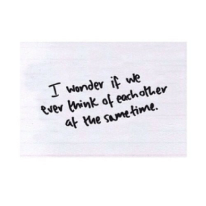Http, Time, and Wonder: T wonder it We  tver hink ot each othev  at te same time. http://iglovequotes.net/
