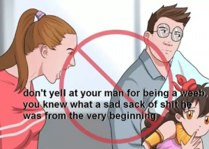 Shit, Tumblr, and Blog: t yell at your man for bejng a weab,  you knew what a sad sack of shit he  was from the very beginni  do notyourhusbando:Me
