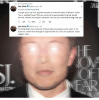 "Woke Elon is #woke...welcome to the dark side Elon Musk.  (AC): t2 Elon Musk Retweeted  Elon Muskelonmusk 4h  Replying to @andyjayhawk  Thought you'd say that. Anytime anyone criticizes the media, the media shrieks  You're just like Trump!"" Why do you think he got elected in the first place?  Because no ones believes you any more. You lost your credibility a long time ago.  Elon Musk @elonmusk-5h  The holier-than-thou hypocrisy of big media companies who lay claim to the  truth, but publish only enough to sugarcoat the lie, is why the public no longer  respects them Woke Elon is #woke...welcome to the dark side Elon Musk.  (AC)"