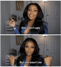 Lurking, Girl Memes, and Lurk: ta She wasn't ugly  LO  But she wasn't me Every time I lurk.