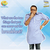 Af, Brains, and Memes: Taarak Mehta  Neela Tele Films  Wha are the two  af are the two  things that yOU  can never eaft for  breakfast?  can never eaf for Here's a little #riddle to lighten up the first day of the week! So tweak your brains a bit and write the answers below!  #TMKOC #MondayBlues #MondayMotivation
