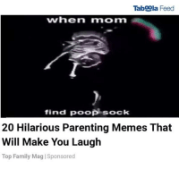 Tab99la Feed  when mom  find poop sock  20 Hilarious Parenting Memes That  Will Make You Laugh  Top Family Mag ISponsored