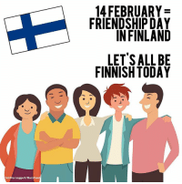 Memes, 🤖, and Finland: Tabitha Leggert/BuzzFee  14 FEBRUARY  FRIENDSHIP DAY  IN FINLAND  LET'S ALL BE  FINNISH TODAY Maybe they're on to something? Tag someone you'd move with!