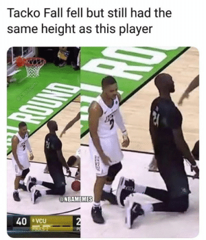 Fall, Nba, and How: Tacko Fall fell but still had the  same height as this player  @NBAMEMES  40 8 VCu Look how tall Tacko Fall is 😂