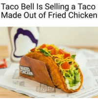 Taco Bell: Taco Bell ls Selling a Taco  Made Out of Fried Chicken
