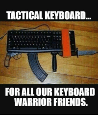 East Tennessee Mountain Militia: TACTICALKEYBOARD.  FOR ALL OUR KEYBOARD  WARRIOR FRIENDS. East Tennessee Mountain Militia