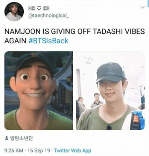 OMG 😀 #namjoon #RM #BTS #memes: @taechnological  NAMJOON IS GIVING OFF TADASHI VIBES  AGAIN #BTSisBack  방탄소년단  9:26 AM 16 Sep 19 Twitter Web App OMG 😀 #namjoon #RM #BTS #memes