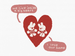 Big Heart: taeive inside  a big heart  t iove  Our home