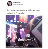 Run, Tumblr, and Blog: taelephant  @aegyotaetae  taehyung ran over jimin with that giant  cube i can't breathe  uicornSO  converted by @btsxarmie vforkimtaehyungbts:HE REALLY DID RUN OVER JIMIN WITH A CUBE
