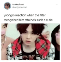 I DON'T UNDERSTAND WHY PEOPLE SAY THAT YOONGI IS THE MOST INTIMIDATING AND LEAST INTERESTED IN BTS. I MEAN LOOK AT HIM. THIS BOY BRINGS JOY AND HAPPINESS TO MY LIFE.cr: aegyotaetae: taelephant  @aegyotaetae  yoongi's reaction when the filter  recognized him stfu he's such a cutie I DON'T UNDERSTAND WHY PEOPLE SAY THAT YOONGI IS THE MOST INTIMIDATING AND LEAST INTERESTED IN BTS. I MEAN LOOK AT HIM. THIS BOY BRINGS JOY AND HAPPINESS TO MY LIFE.cr: aegyotaetae