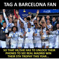 Tag a Barcelona fan...: TAG A BARCELONA FAN  #AZR  CLUB WORLD CUP  ates  ra  Emira  12  SO THAT HE/SHE HAS TO UNLOCK THEIR  PHONES TO SEE REAL MADRID WIN  THEIR STH TROPHY THIS YEAR Tag a Barcelona fan...