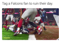 TAG A FALCON FAN OR PATRIOT HATER. 😂😂😂😂: Tag a Falcons fan to ruin their day  FOX  @nnuisican TAG A FALCON FAN OR PATRIOT HATER. 😂😂😂😂